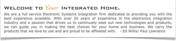 Welcome to Your Integrated Home.